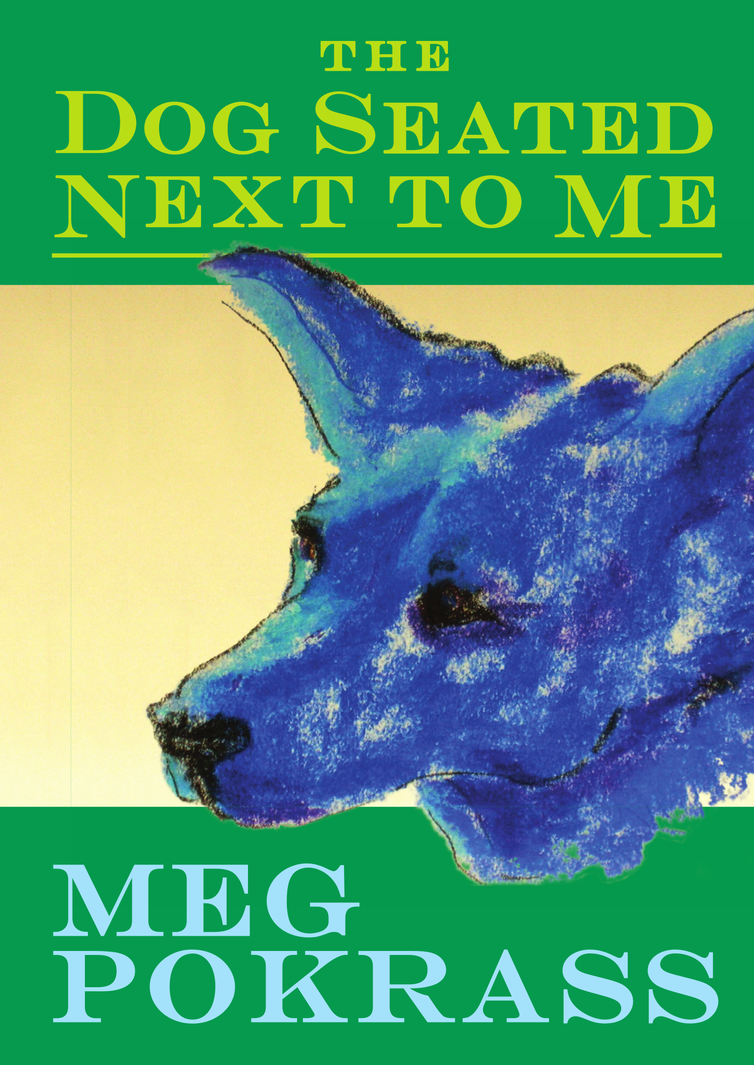 meg_pokrass-the_dog_seated_next_to_me-front_cover